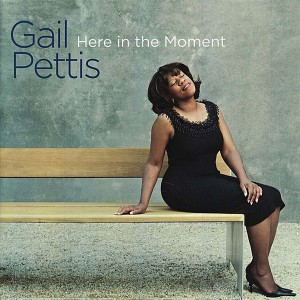Gail Pettis - Here In The Moment