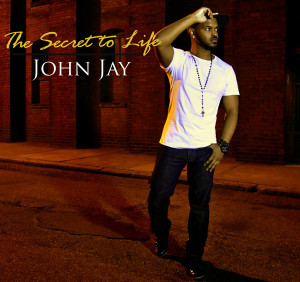 John Jay - The Secret To Life