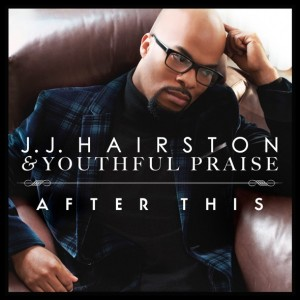J.J. Hairston & Youthful Praise - After This