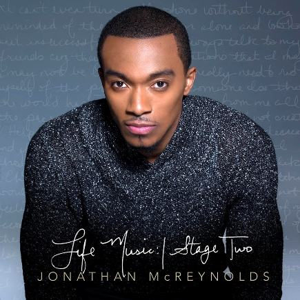 Jonathan McReynolds - Life Music Stage Two